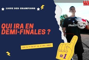Ligue des Champions - Qui ira en Demi-Finales